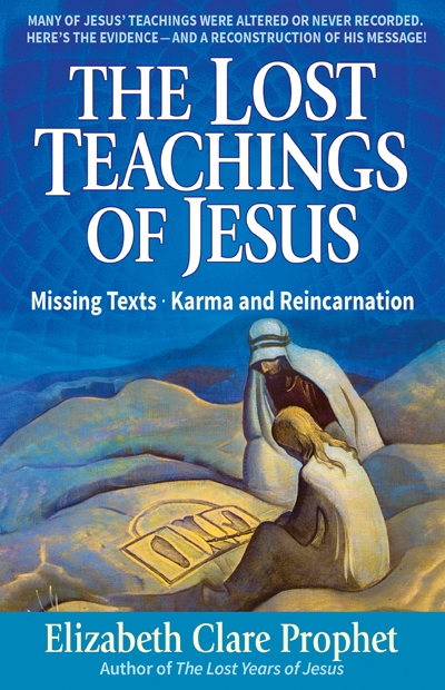 Lost Teachings of Jesus - Missing Texts - Reincarnation