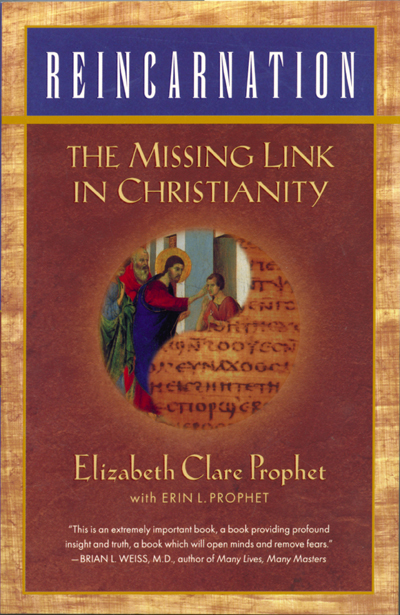 Reincarnation - The Missing Link In Christianity