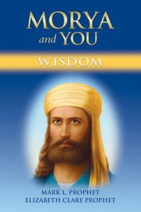 Morya and You - Wisdom