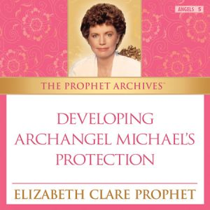 Developing Archangel Michael's Protection