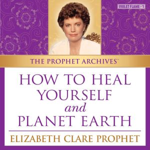 How to Heal Yourself and Planet Earth