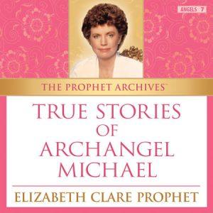 True Stories of Archangel Michael