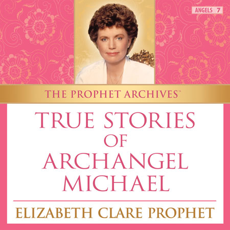 True Stories of Archangel Michael